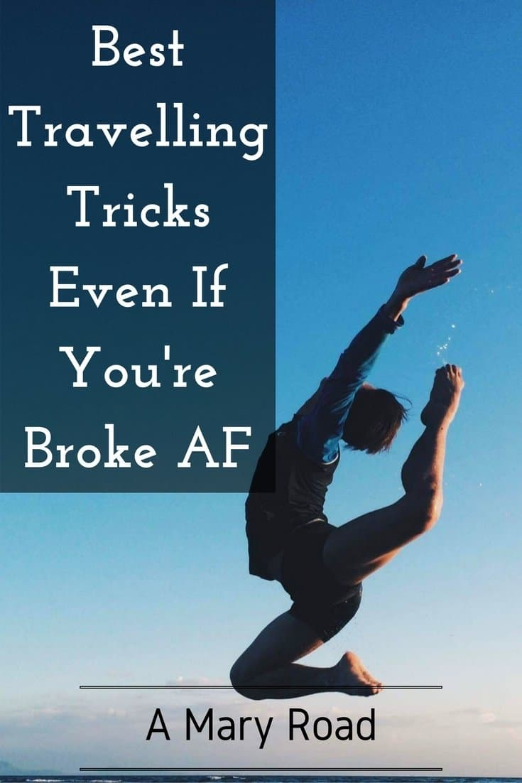 Best Travelling Tricks Even You're Broke AF