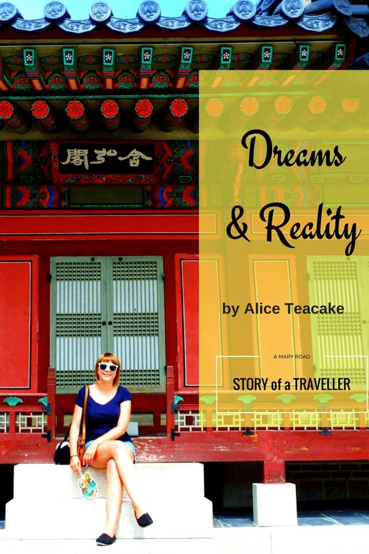 Dreams and Reality by Alice Teacake - Story of a Traveller